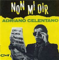 Адриано Челентано (Adriano Celentano) обложки альбомов 1965 - Non Mi Dir