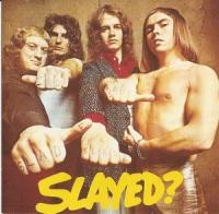 1972 - Slayed?